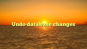 Undo database changes